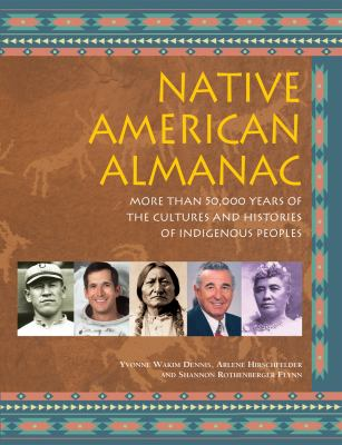 Cover image for Native American almanac : more than 50,000 years of the cultures and histories of indigenous peoples