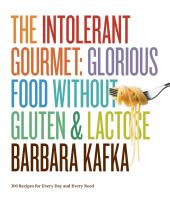 Cover image for The intolerant gourmet : glorious food without gluten & lactose