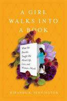 Cover image for A girl walks into a book : what the Brontës taught me about life, love, and women's work