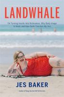 Cover image for Landwhale : on turning insults into nicknames, why body image is hard, and how diets can kiss my ass