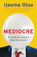 Cover image for Mediocre : the dangerous legacy of white male America