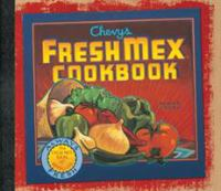 Cover image for Chevys and Rio Bravo fresh mex cookbook