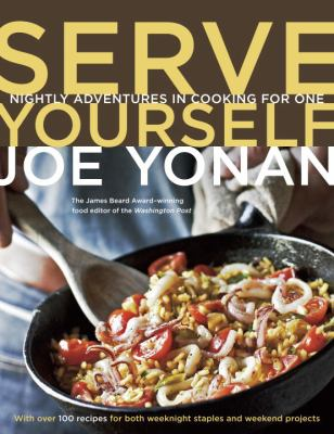 Cover image for Serve yourself : nightly adventures in cooking for one