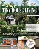 Cover image for The joy of tiny house living : everything you need to know before taking the plunge