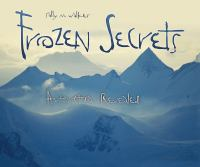 Cover image for Frozen secrets : Antarctica revealed