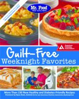 Cover image for Guilt free weeknight favorites : more than 150 new healthy and diabetes-friendly recipes.