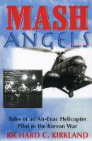 Cover image for MASH angels : tales of an air-evac helicopter pilot in the Korean War