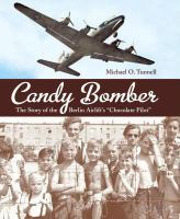 "Cover image for Candy bomber : the story of the Berlin Airlift's ""Chocolate Pilot"""