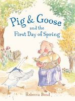 Cover image for Pig & Goose and the first day of spring
