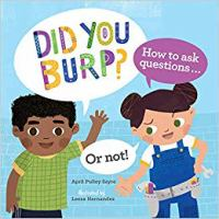 Cover image for Did you burp? : how to ask questions ... or not!
