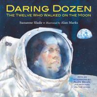 Cover image for Daring dozen : the twelve who walked on the moon