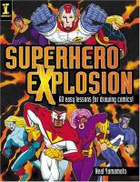 Cover image for Superhero explosion : 60 easy lessons for drawing comics!