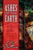 Cover image for Ashes of the earth : a mystery of post-apocalyptic America