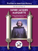 Cover image for The life and times of Father Jacques Marquette