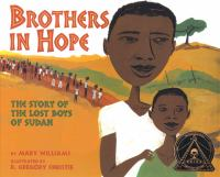 Cover image for Brothers in hope : the story of the Lost Boys of Sudan