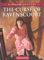 Cover image for The curse of Ravenscourt : a Samantha mystery