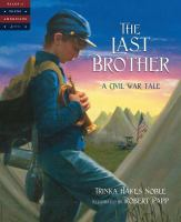 Cover image for The last brother : a Civil War tale