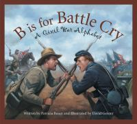 Cover image for B is for battle cry : a Civil War alphabet