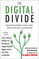 Cover image for The digital divide : arguments for and against Facebook, Google, texting, and the age of social networking
