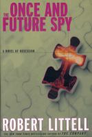 Cover image for The once and future spy : a novel