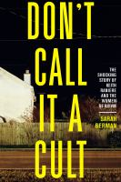 Cover image for Don't call it a cult : the shocking story of Keith Raniere and the women of NXIVM