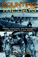 Cover image for Counting the days : POWs, internees, and stragglers of World War II in the Pacific