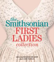 Cover image for The Smithsonian first ladies collection