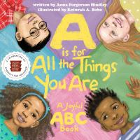 Cover image for A is for all the things you are : a joyful ABC book
