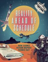 Cover image for Reality ahead of schedule : how science fiction inspires science fact