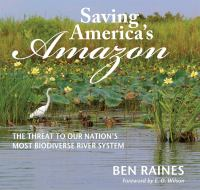 Cover image for Saving America's Amazon / The Threat to Our Nation's Most Biodiverse River System