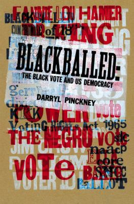 Cover image for Blackballed : the Black vote and US democracy