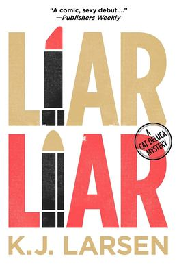Cover image for Liar, liar : a Cat DeLuca mystery