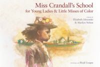 Cover image for Miss Crandall's school for young ladies and little misses of color : poems