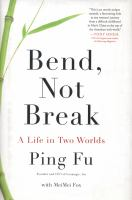 Cover image for Bend, not break : a life in two worlds