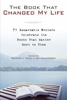 Cover image for The book that changed my life : 71 remarkable writers celebrate the books that matter most to them