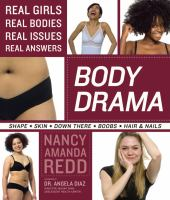 Cover image for Body drama : real girls, real bodies, real issues, real answers