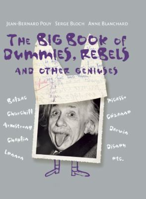 Cover image for The big book of dummies, rebels and other geniuses