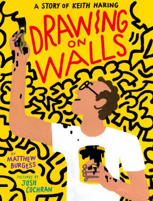 Cover image for Drawing on walls : a story of Keith Haring