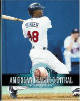 Cover image for American League Central : the Chicago White Sox, the Cleveland Indians, the Detroit Tigers, the Kansas City Royals, and the Minnesota Twins