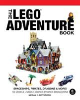 Cover image for The LEGO adventure book. Volume 2, Spaceships, pirates, dragons & more!
