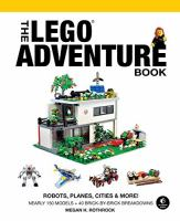 Cover image for The LEGO adventure book. Volume 3, Robots, planes, cities & more!
