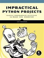 Cover image for Impractical Python projects : playful programming activities to make you smarter