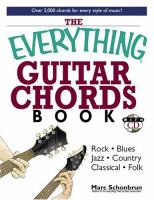 Cover image for The everything guitar chords book : rock, blues, jazz, country, classical, folk : over 2,000 chords for every style of music!