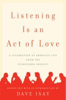Cover image for Listening is an act of love : a celebration of American life from the StoryCorps Project