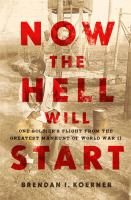 Cover image for Now the hell will start : one soldier's flight from the greatest manhunt of World War II