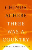 Cover image for There was a country : a personal history of Biafra