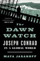 Cover image for The dawn watch : Joseph Conrad in a global world
