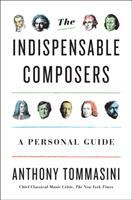 Cover image for The indispensable composers : a personal guide