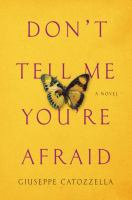Cover image for Don't tell me you're afraid