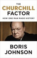Cover image for The Churchill factor : how one man made history